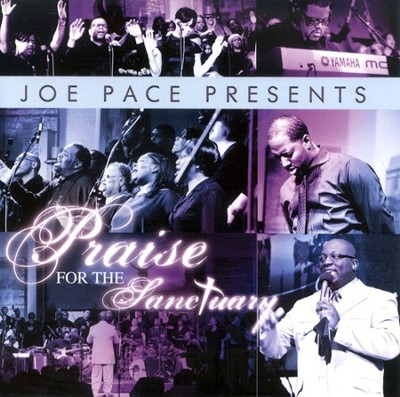 Joe Pace Presents: Praise For The Sanctuary CD   -     By: Joe Pace