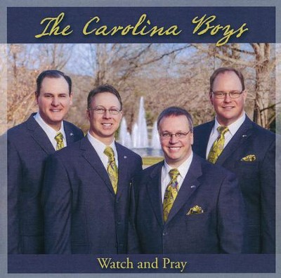 Watch And Pray  -     By: Carolina Boys
