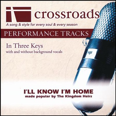 I'll Know I'm Home  -     By: The Kingdom Heirs