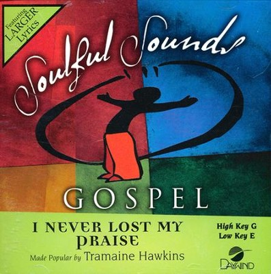 I Never Lost My Praise   -     By: Tramaine Hawkins