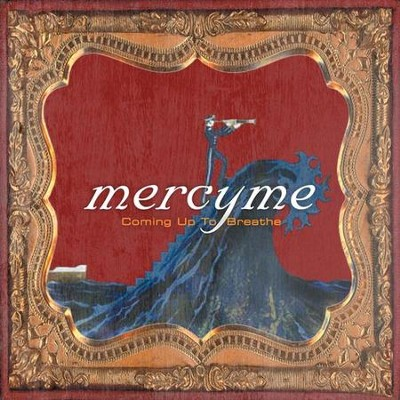 Coming Up to Breathe CD  -     By: MercyMe