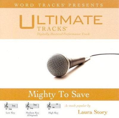Mighty To Save - Medium Key Performance Track w/o Background Vocals  [Music Download] -     By: Laura Story