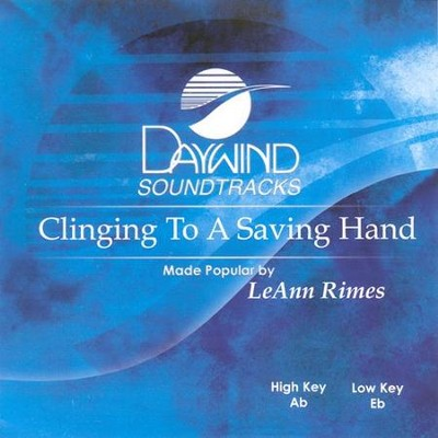 Clinging To A Saving Hand, Acc CD   -     By: Leann Rimes