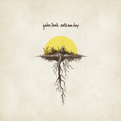 Roots Run Deep CD  -     By: Jadon Lavik