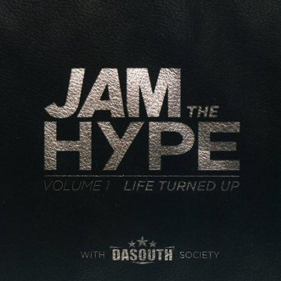 Jam the Hype: Volume 1 Life Turned Up  -     By: Various Artists
