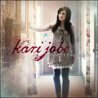 Donde Te Encuentro (Where I Find You)   -     By: Kari Jobe