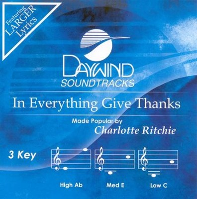 In Everything Give Thanks, Accompaniment CD   -     By: Charlotte Ritchie