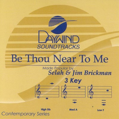 Be Thou Near To Me, Accompaniment CD   -     By: Selah