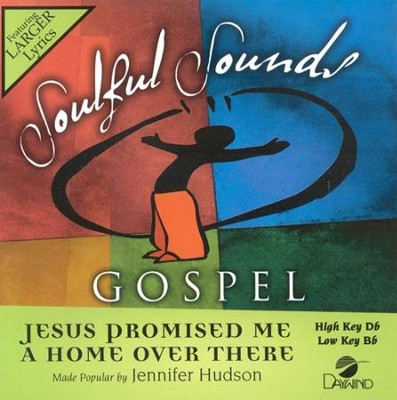 Jesus Promised Me A Home Over There, Accompaniment CD   -     By: Jennifer Hudson