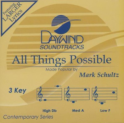 All Things Possible Acc, CD  -     By: Mark Schultz
