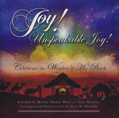 Joy! Unspeakable Joy! Listening CD   -     By: Kenna Turner West, Dale Mathews, Steve W. Mauldin