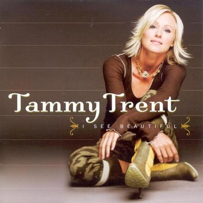 I See Beautiful CD   -     By: Tammy Trent