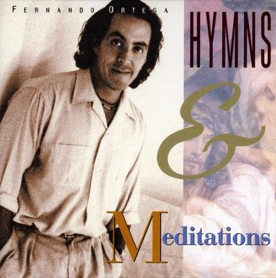 Hymns & Meditations, Compact Disc [CD]   -     By: Fernando Ortega