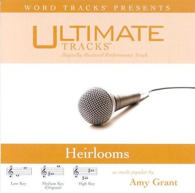 Heirlooms - Medium key performance track w/o background vocals  [Music Download] -     By: Amy Grant