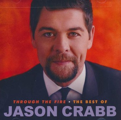 Through the Fire: The Best of Jason Crabb   -     By: Jason Crabb