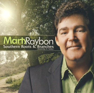 Southern Roots And Branches (Yesterday and Today)   -     By: Marty Raybon