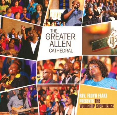 Rev. Floyd Flake Presents The Worship Experience   -     By: The Greater Allen Cathedral