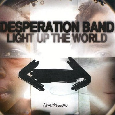 Light Up The World CD   -     By: Desperation Band