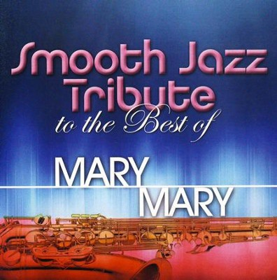 Smooth Jazz Tribute to the Best of Mary Mary   -
