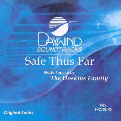 Safe Thus Far, Accompaniment CD   -     By: The Hoskins Family
