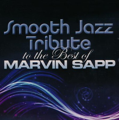 Smooth Jazz Tribute to the Best of Marvin Sapp   -