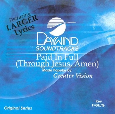 Paid In Full (Through Jesus, Amen), Acc CD   -     By: Greater Vision