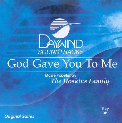 God Gave You To Me, Accompaniment CD   -     By: The Hoskins Family