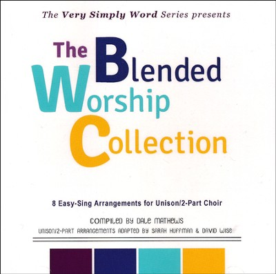 The Blended Worship Collection, Listening CD   -     By: Dale Matthews