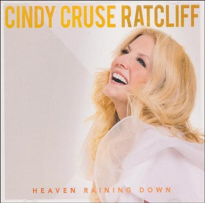 Heaven Raining Down   -     By: Cindy Cruse Ratcliff