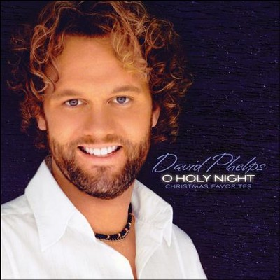 O Holy Night (2014)   -     By: David Phelps