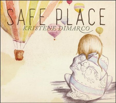 Safe Place   -     By: Kristene DiMarco
