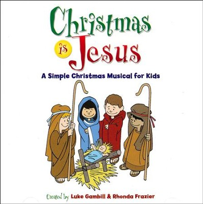 Christmas Is Jesus, Listening CD   -     By: Luke Gambill, Rhonda Frazier