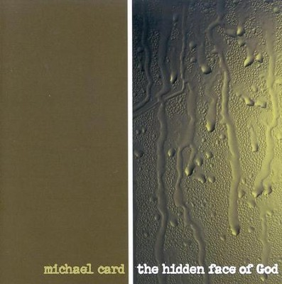 The Hidden Face of God CD   -     By: Michael Card