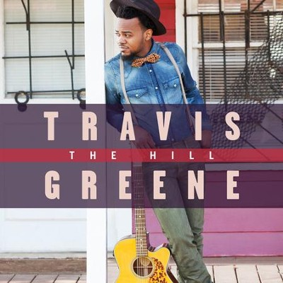 The Hill   -     By: Travis Greene