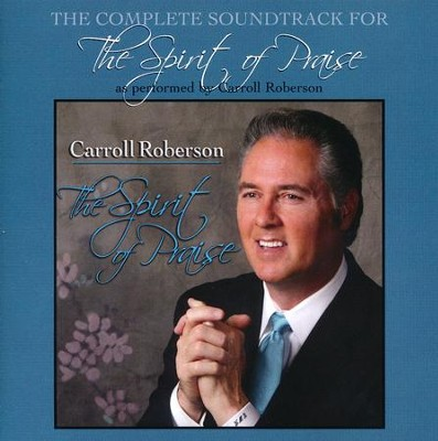 Spirit of Praise - CD Soundtrack  -     By: Carroll Roberson