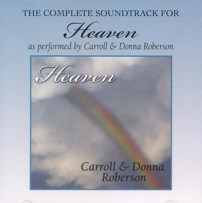 Heaven - CD Soundtrack  -     By: Carroll Roberson