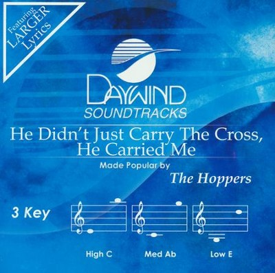 He Didn't Just Carry the Cross, He Carried Me, Acc CD   -     By: The Hoppers