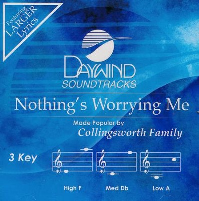 Nothing's Worrying Me, Acc CD   -     By: The Collingsworth Family