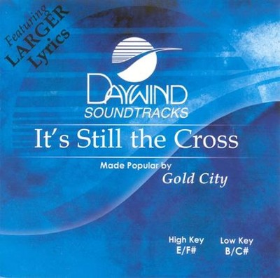 It's Still The Cross, Accompaniment CD   -     By: Gold City