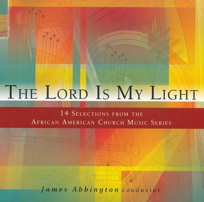 The Lord is My Light: 14 Selections from the African American Church Music Series  -     By: James Abbington