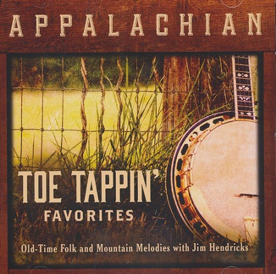 Appalachian Toe Tappin' Favorites: Old-Time Fold and  Mountain Melodies with Jim Hendricks  -     By: Jim Hendricks