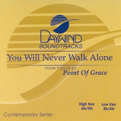You Will Never Walk Alone, Accompaniment CD   -     By: Point of Grace
