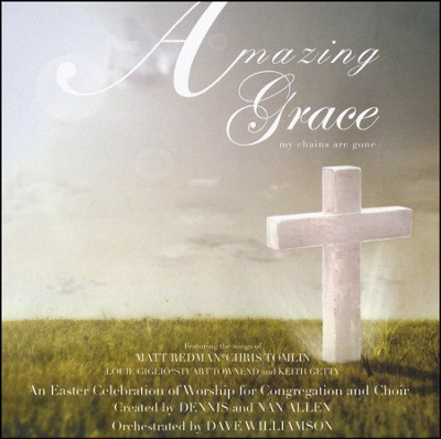 Amazing Grace-My Chains Are Gone, Stereo CD  -     By: Dennis Allen, Nan Allen