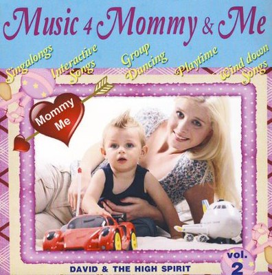 Music 4 Mommy and Me, Volume 2, CD   -     By: David & The High Spirit