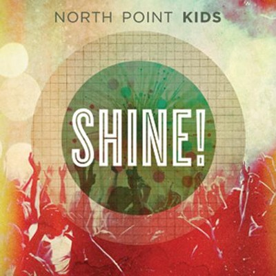 Shine!   -     By: North Point Kids