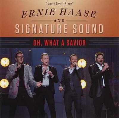 Oh, What a Savior Live   -     By: Ernie Haase & Signature Sound