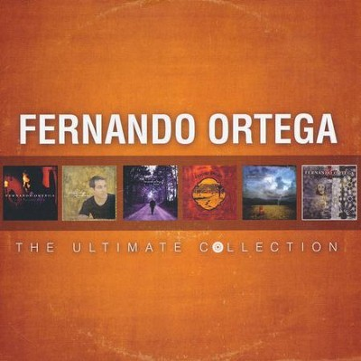 Fernando Ortega: The Ultimate Collection   -     By: Fernando Ortega