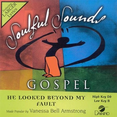 He Looked Beyond My Fault, Accompaniment CD   -     By: Vanessa Bell Armstrong