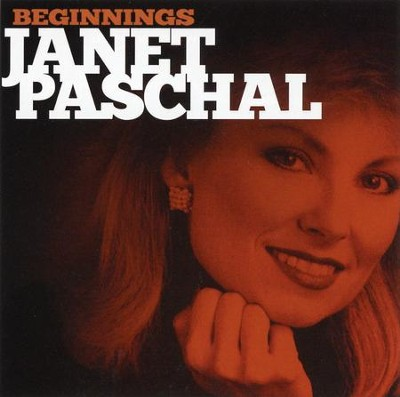 Janet Paschal: Beginnings   -     By: Janet Paschal