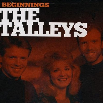 The Talleys: Beginnings   -     By: The Talleys